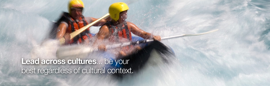 Leading across cultures is no longer an option... be your best regardless of the cultural context.
